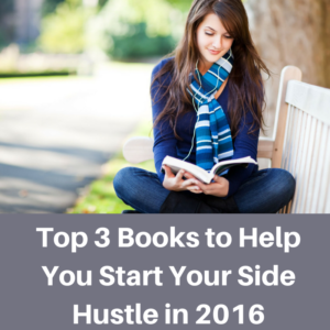 Read these 3 books to kick start your side hustle in 2016